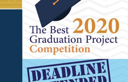 The Best Graduation Project Competition submission deadline extended to 1 Sep 2020.